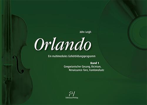 John Leigh: Orlando - Band 1 | Gregorianischer Gesang, Bicinium, Renaissance-Tanz, Kantionalsatz